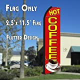 HOT COFFEE (Red/Yellow) Flutter Polyknit Feather Flag (11.5 x 2.5 feet) Review