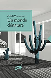Un monde dénaturé, Jung, Young-Moon