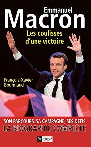 Emmanuel Macron Les Coulisses D'une Victoire French Edition
