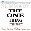 Summary of The One Thing: The Surprisingly Simple Truth Behind Extraordinary Results by Gary Keller and Jay Papasan Audiobook by  Readtrepreneur Publishing Narrated by Donna Lorenz Motta