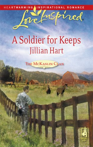 A Soldier for Keeps (The McKaslin Clan: Series 3, Book 9) (Love Inspired #483) by Steeple Hill