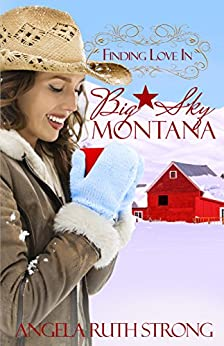Finding Love In Big Sky, Montana (Resort to Love--Finding Love line Book 2) by [Strong, Angela Ruth]