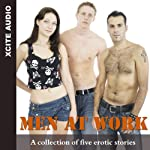 Men at Work: A Collection of Five Erotic Stories | Cathryn Cooper (editor),Elizabeth Cage,Everica May,D J Kirby,Primula Bond,Landon Dixon