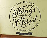 I Can Do All Things Through Christ Who Strengthens Me - Philippians 4:13 Inspirational Confidence Motivational God Bible Jesus Christian Religious Spiritual Scripture - Wall Lettering Decal Sticker Decor Adhesive Vinyl Quote Art Saying Decoration