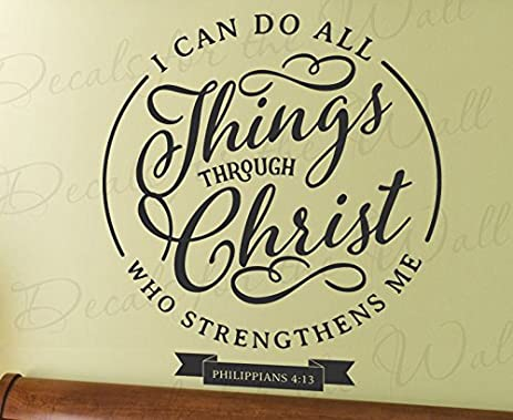 Amazon.com: I Can Do All Things Through Christ Who Strengthens Me ...
