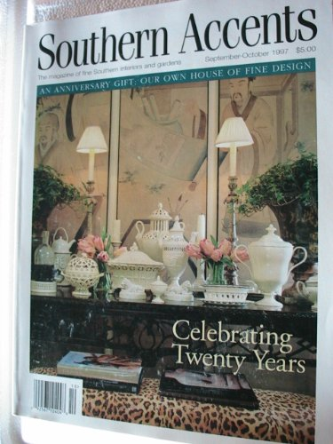 Southern Accents the Magazine of Fine Southern Interiors and Gardens, September-October 1997