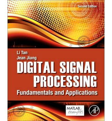 Read Online [ DIGITAL SIGNAL PROCESSING: FUNDAMENTALS AND APPLICATIONS ] By Tan, Li ( Author) 2013 [ Hardcover ] pdf