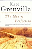 Front cover for the book The Idea of Perfection by Kate Grenville
