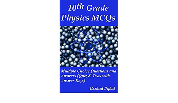 10th Grade Physics MCQs: Multiple Choice Questions and
