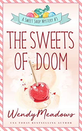 The Sweets of Doom (Sweet Shop Mystery Book 3) by [Meadows, Wendy]