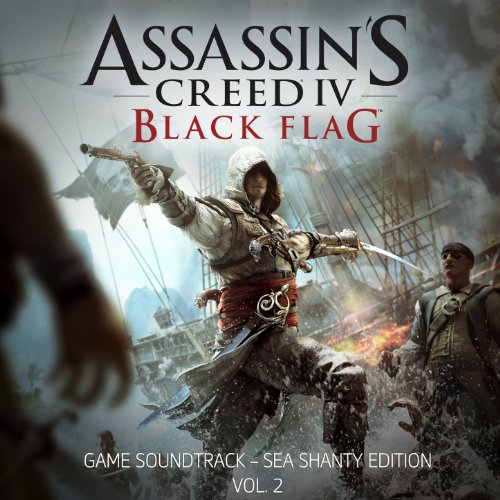Assassin's Creed IV: Black Flag - Sea Shanty Edition, Vol. 2 (2014) Movie Soundtrack