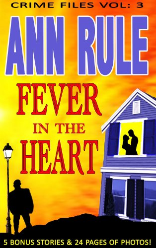 A Fever In The Heart (Ann Rule's Crime Files Book 3)