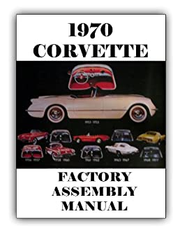 1970 chevrolet corvette assembly manual with racing decal rh amazon com
