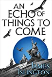 An Echo of Things to Come (The Licanius Trilogy)