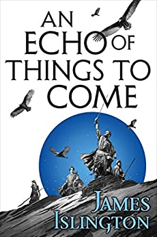 An Echo of Things to Come (The Licanius Trilogy) by [Islington, James]