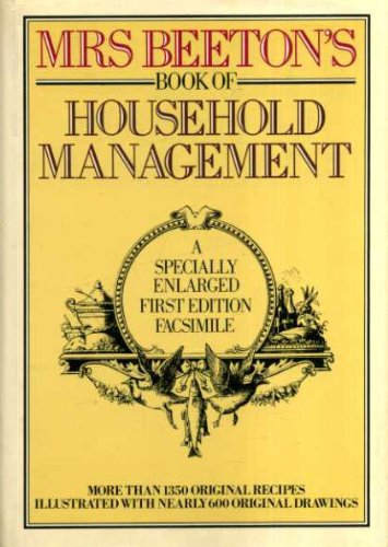 Mrs Beetons Cookery Book - Mrs. Beeton's Book of Household Management: A Specially Enlarged First Edition Facsimile/07542