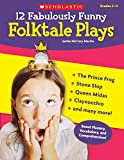 12 Fabulously Funny Folktale Plays: Boost Fluency, Vocabulary, and Comprehension!