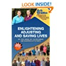 8th Edition Enlightening, Adjusting and Saving Lives: Over 20 years of real-life stories from people who turned to us for chiropractic care