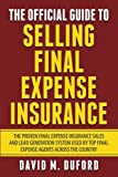 img - for The Official Guide To Selling Final Expense Insurance: The Proven Final Expense Insurance Sales And Lead Generation System Used By Top Final Expense Agents Across The Country book / textbook / text book