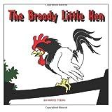 The Broody Little Hen, Harris Tobias, 149092535X
