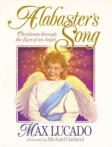 Alabaster's Song: Christmas through the Eyes of an Angel (Christmas Songs For Kindergarten)