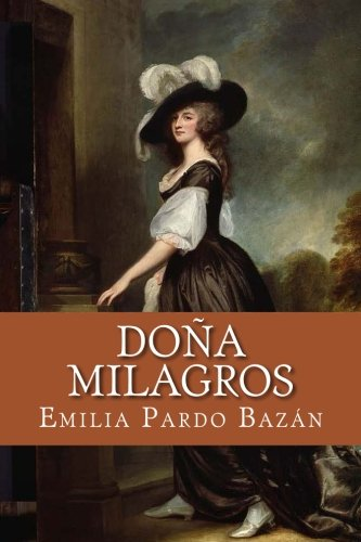 Doña Milagros (Spanish Edition) [Emilia Pardo Bazan] (Tapa Blanda)