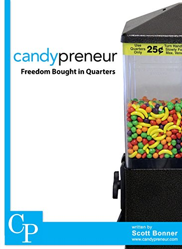 Candypreneur: Freedom Bought in Quarters
