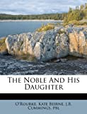 The Noble and His Daughter, O'Rourke Beirne and J. B. Cummings. pbl, 1246873648