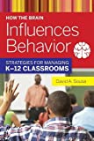 How the Brain Influences Behavior: Strategies for Managing K–12 Classrooms