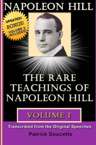 NAPOLEON HILL: The Rare Teachings of Napoleon Hill - Volume 1