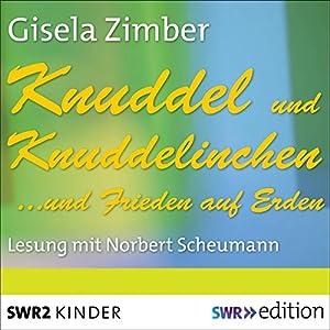 Knuddel und Knuddelinchen... und Frieden auf Erden Hörbuch