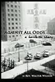 Against All Odds, Walter Wilson, 1419649302