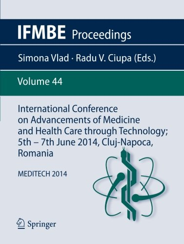 International Conference on Advancements of Medicine and Health Care through Technology; 5th – 7th June 2014, Cluj-Napoca, Romania: MEDITECH 2014 (IFMBE Proceedings) Pdf