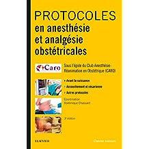 Protocoles En Anesthésie et Analgésie Obstétricales 3e Éd.