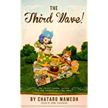 The Third Wave - The Latest Coffee Culture in San Francisco / Bay Area (Japanese Edition)