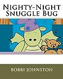 Nighty-Night Snuggle Bug, Bobbi Johnston, 1481848712