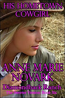 His Hometown Cowgirl: The Sweeter Version (The Diamondback Ranch Sweeter Series Book 6) by [Novark, Anne Marie]