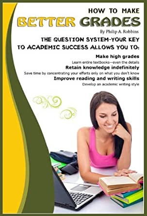 how to make better grades Indeed, the average 11th grade boy in the us writes at the level of the average  8th grade girl  how can you motivate your son to do better in school  these  struggling students need teachers who can make learning fun, and they require.