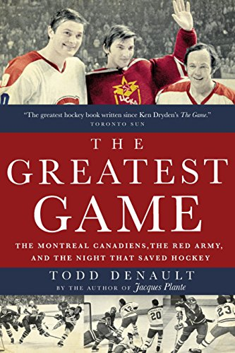 The Greatest Game: The Montreal Canadiens, the Red Army, and the Night That Saved Hockey (History Of Shooting In The Olympic Games)