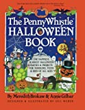 The Penny Whistle Halloween Book, Meredith Brokaw and Annie Gilbar, 0671737910