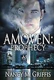 Amoven: Prophecy (Volume 1)