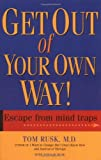 Get Out of Your Own Way!, Tom Rusk and Natalie Rusk, 1561702765
