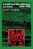 Land and Revolution in Iran, 1960-1980, Eric J. Hooglund, 0292744838