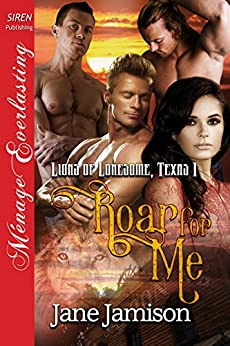 Roar for Me [Lions of Lonesome, Texas  1] (Siren Publishing Menage Everlasting) by [Jamison, Jane]