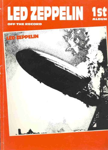 Read Online Led Zeppelin I: Off the Record - 1st Album PDF