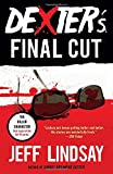 Dexter's Final Cut: Dexter Morgan (7) (Dexter Series)