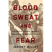 Blood, Sweat, and Fear: Violence at Work in the North American Auto Industry, 1960–80