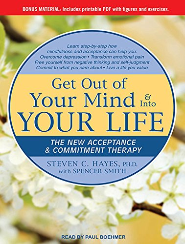 Download Get Out of Your Mind & Into Your Life: The New Acceptance & Commitment Therapy pdf epub