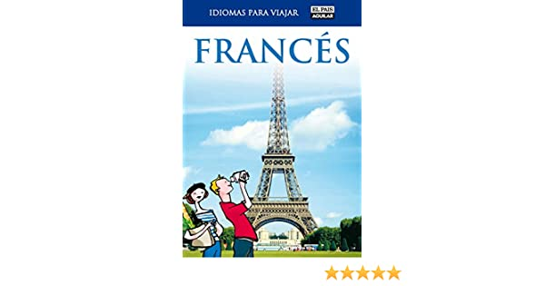 Francés (Idiomas para viajar) eBook: El País-Aguilar: Amazon.es ...