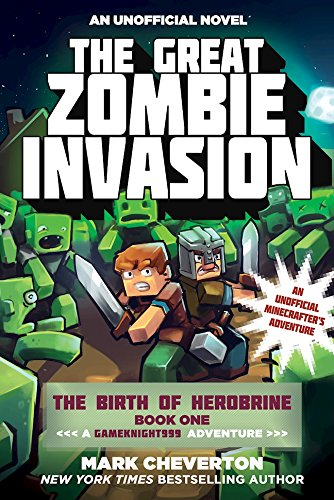 Download PDF The Great Zombie Invasion - The Birth of Herobrine Book One - A Gameknight999 Adventure - An Unofficial Minecrafter's Adventure